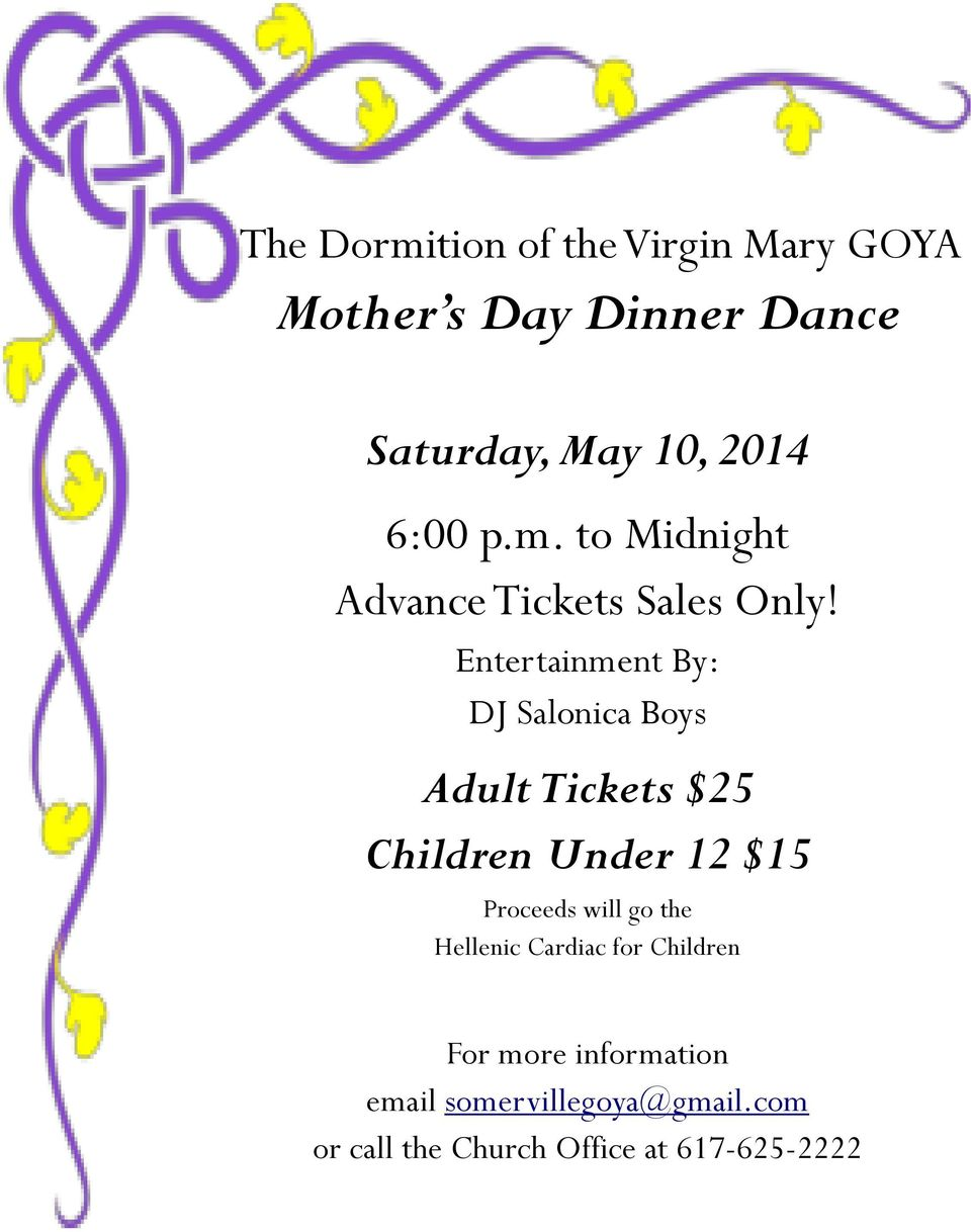 Entertainment By: DJ Salonica Boys Adult Tickets $25 Children Under 12 $15 Proceeds will