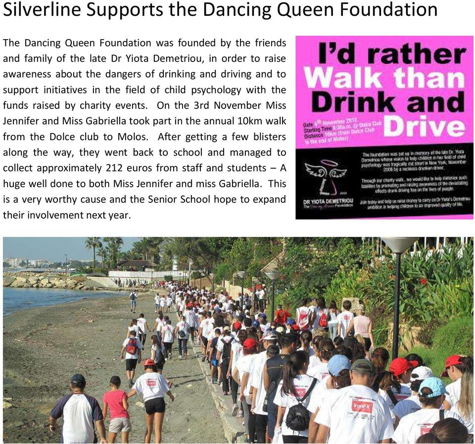 On the 3rd November Miss Jennifer and Miss Gabriella took part in the annual 10km walk from the Dolce club to Molos.