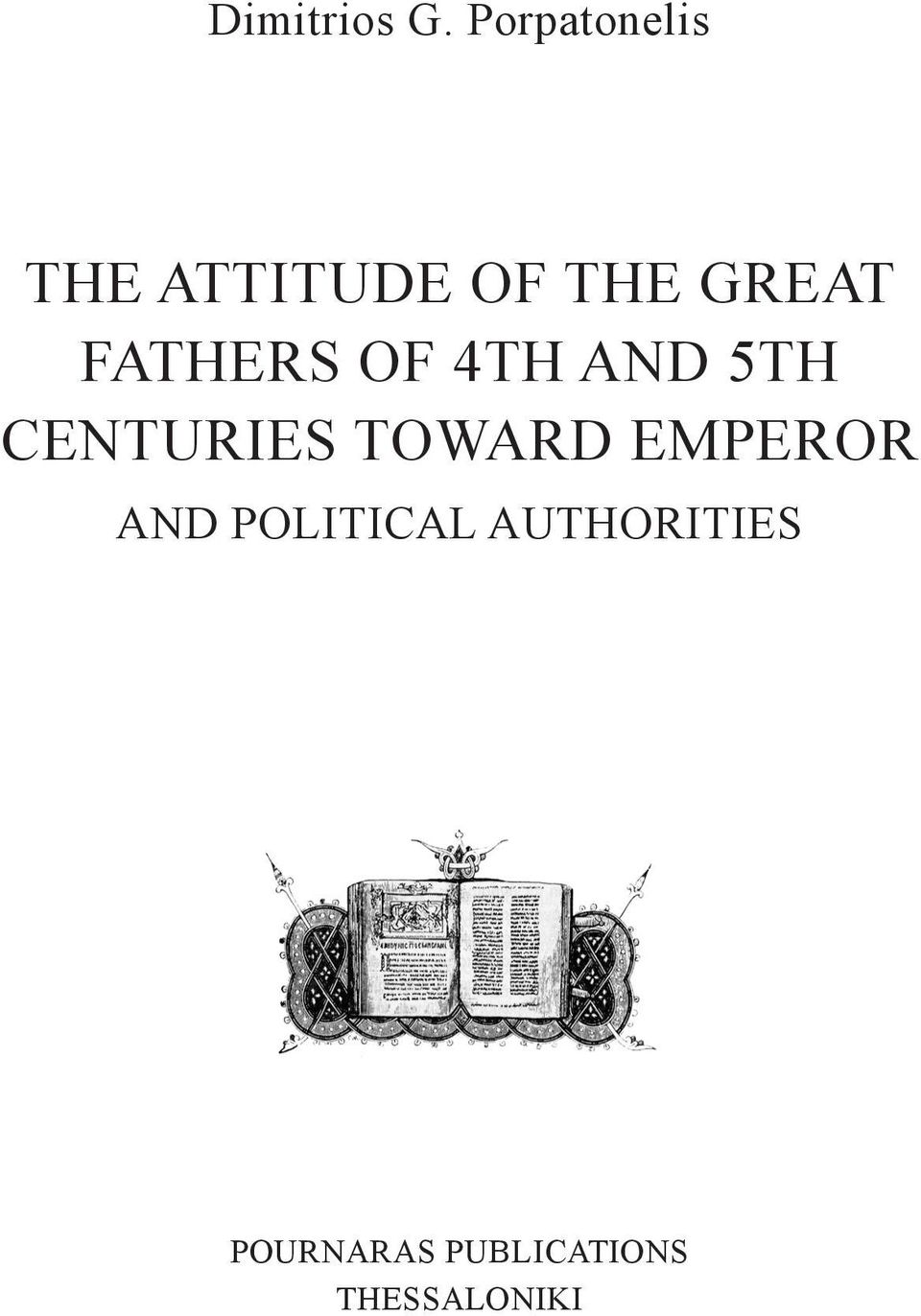 FATHERS OF 4TH AND 5TH CENTURIES TOWARD