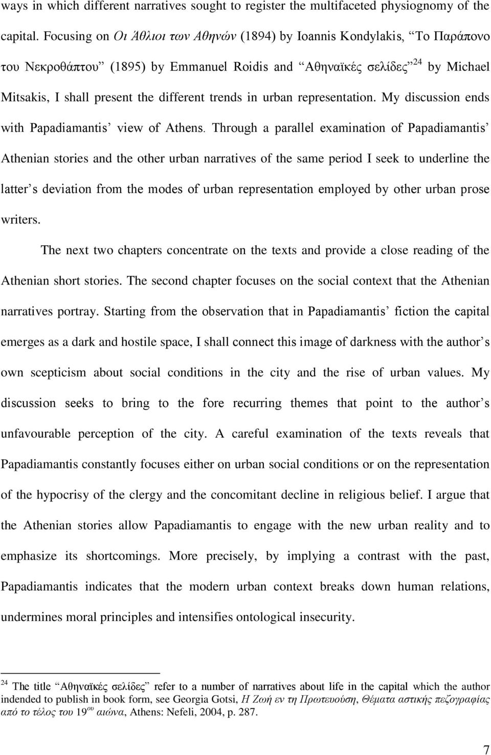 in urban representation. My discussion ends with Papadiamantis view of Athens.