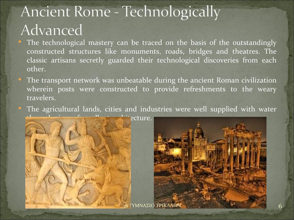 The transport network was unbeatable during the ancient Roman civilization wherein posts were constructed to provide