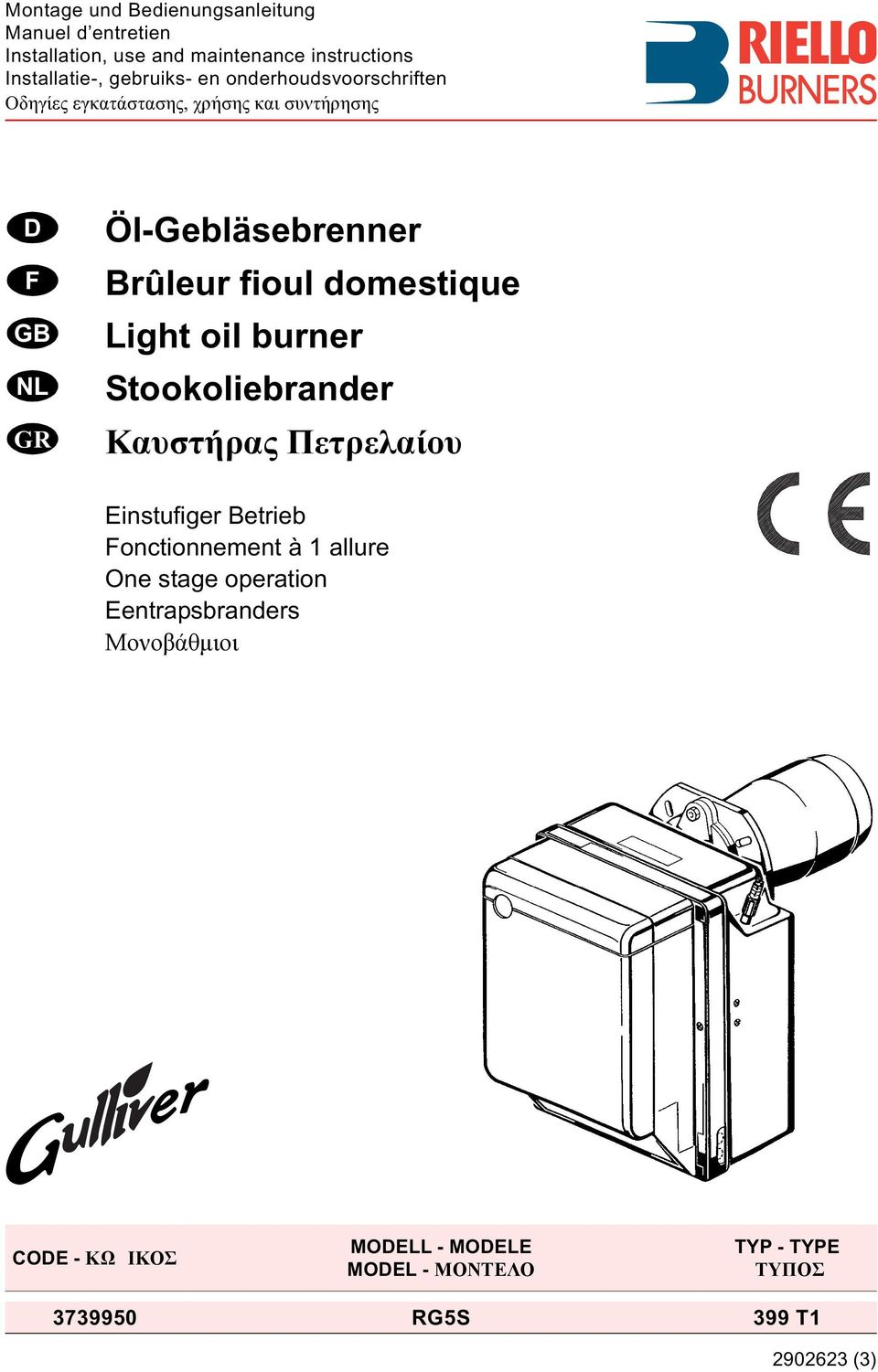 domestique Light oil burner Stookoliebrander Καυστήρας Πετρελαίου Einstufiger Betrieb Fonctionnement à allure One stage