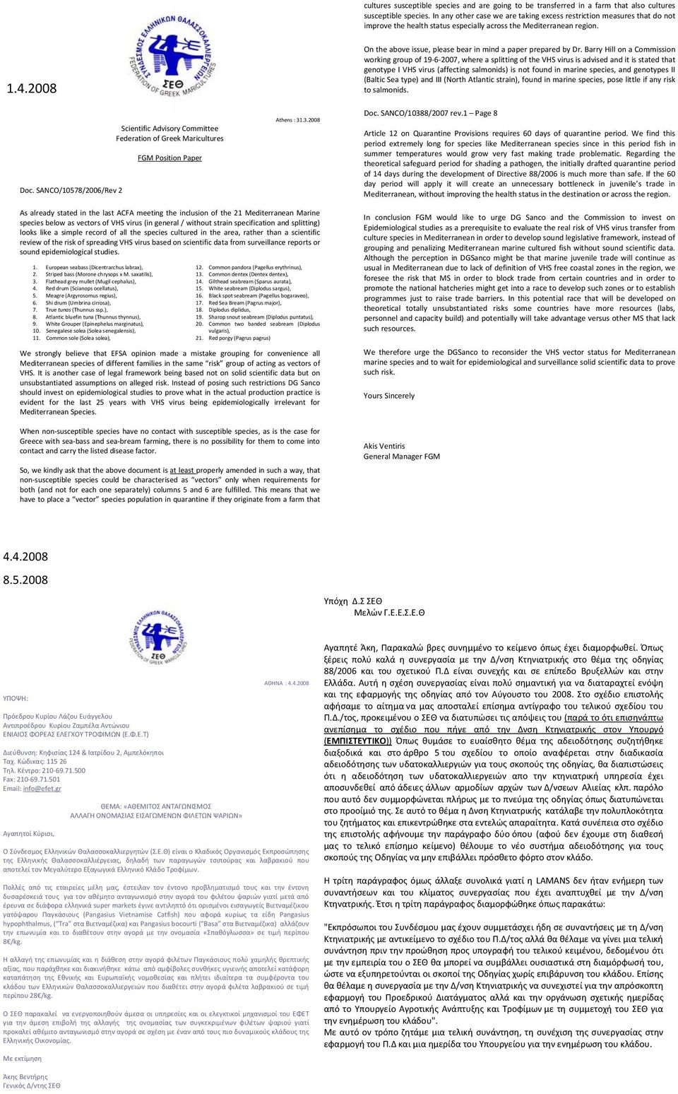SANCO/10578/2006/Rev 2 Scientific Advisory Committee Federation of Greek Maricultures FGM Position Paper Athens : 31.3.2008 On the above issue, please bear in mind a paper prepared by Dr.