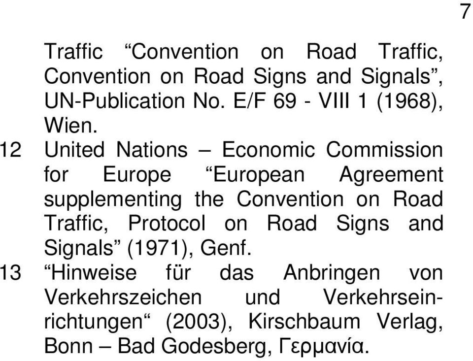 12 United Nations Economic Commission for Europe European Agreement supplementing the Convention on Road