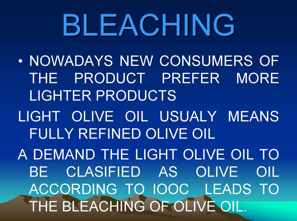 OLIVE OIL A DEMAND THE LIGHT OLIVE OIL TO BE CLASIFIED AS