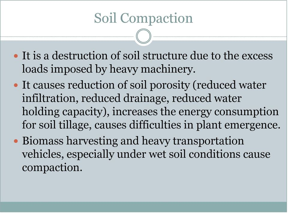 capacity), increases the energy consumption for soil tillage, causes difficulties in plant emergence.
