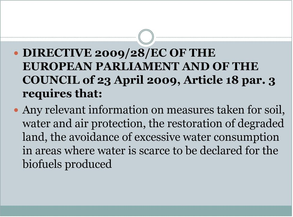 3 requires that: Any relevant information on measures taken for soil, water and air