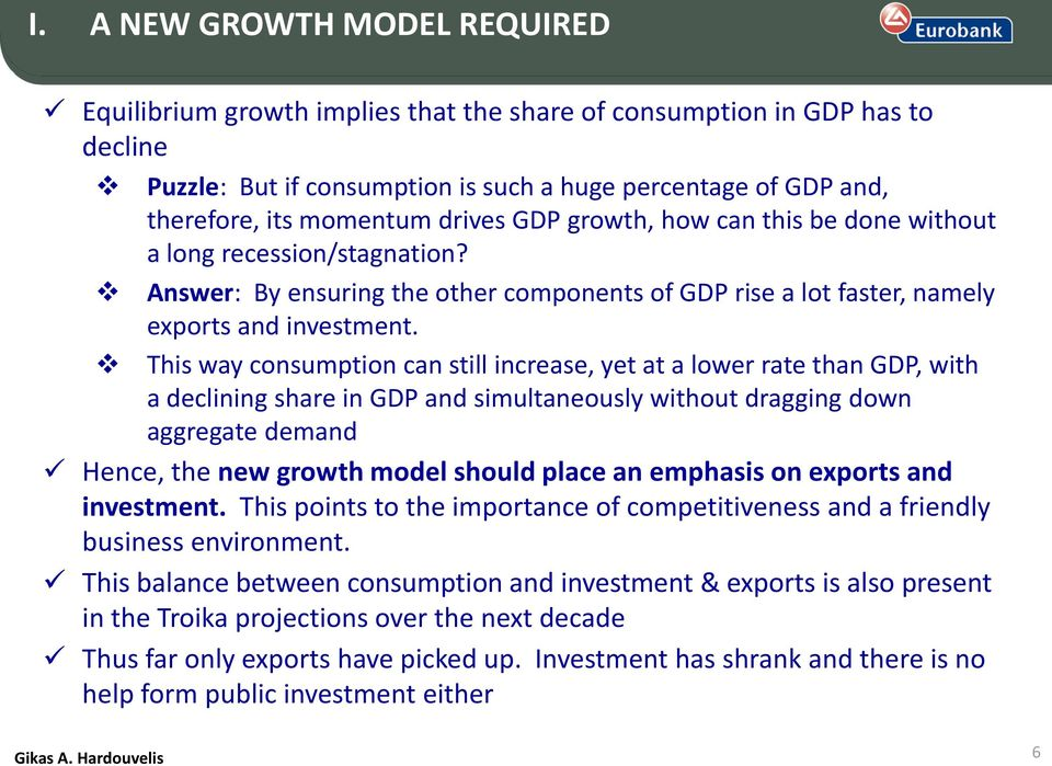 This way consumption can still increase, yet at a lower rate than GDP, with a declining share in GDP and simultaneously without dragging down aggregate demand Hence, the new growth model should place