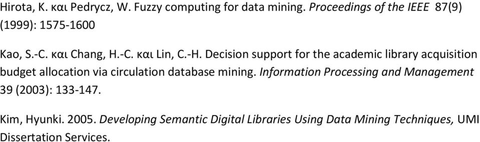 Decision support for the academic library acquisition budget allocation via circulation database mining.
