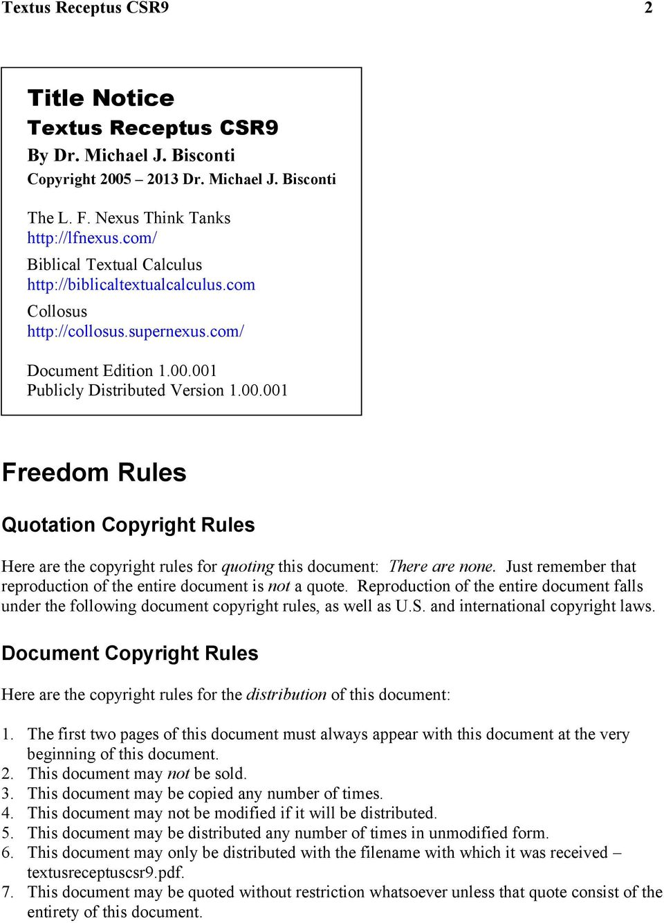 001 Publicly Distributed Version 1.00.001 Freedom Rules Quotation Copyright Rules Here are the copyright rules for quoting this document: There are none.