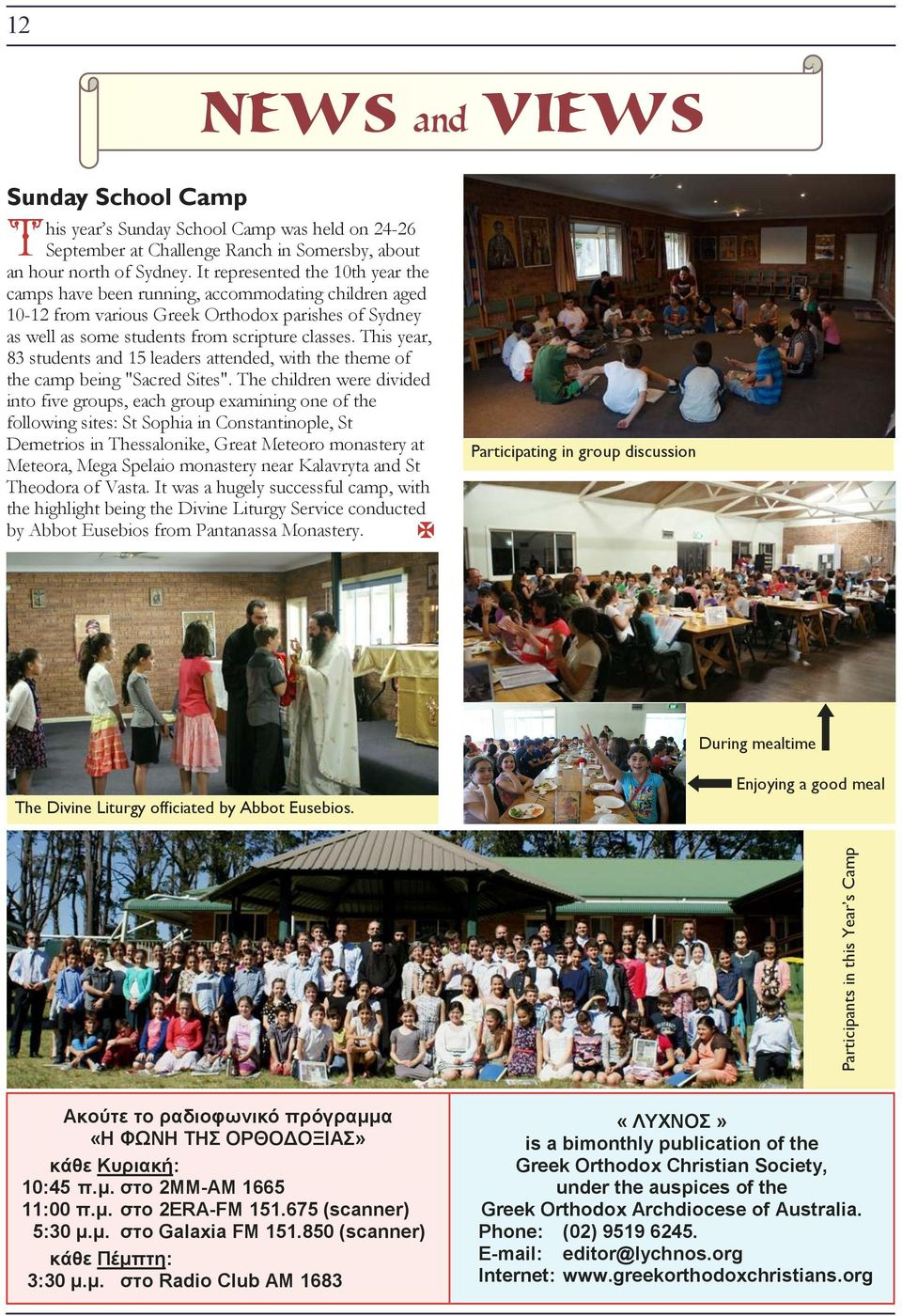 "This year, 83 students and 15 leaders attended, with the theme of the camp being ""Sacred Sites""."