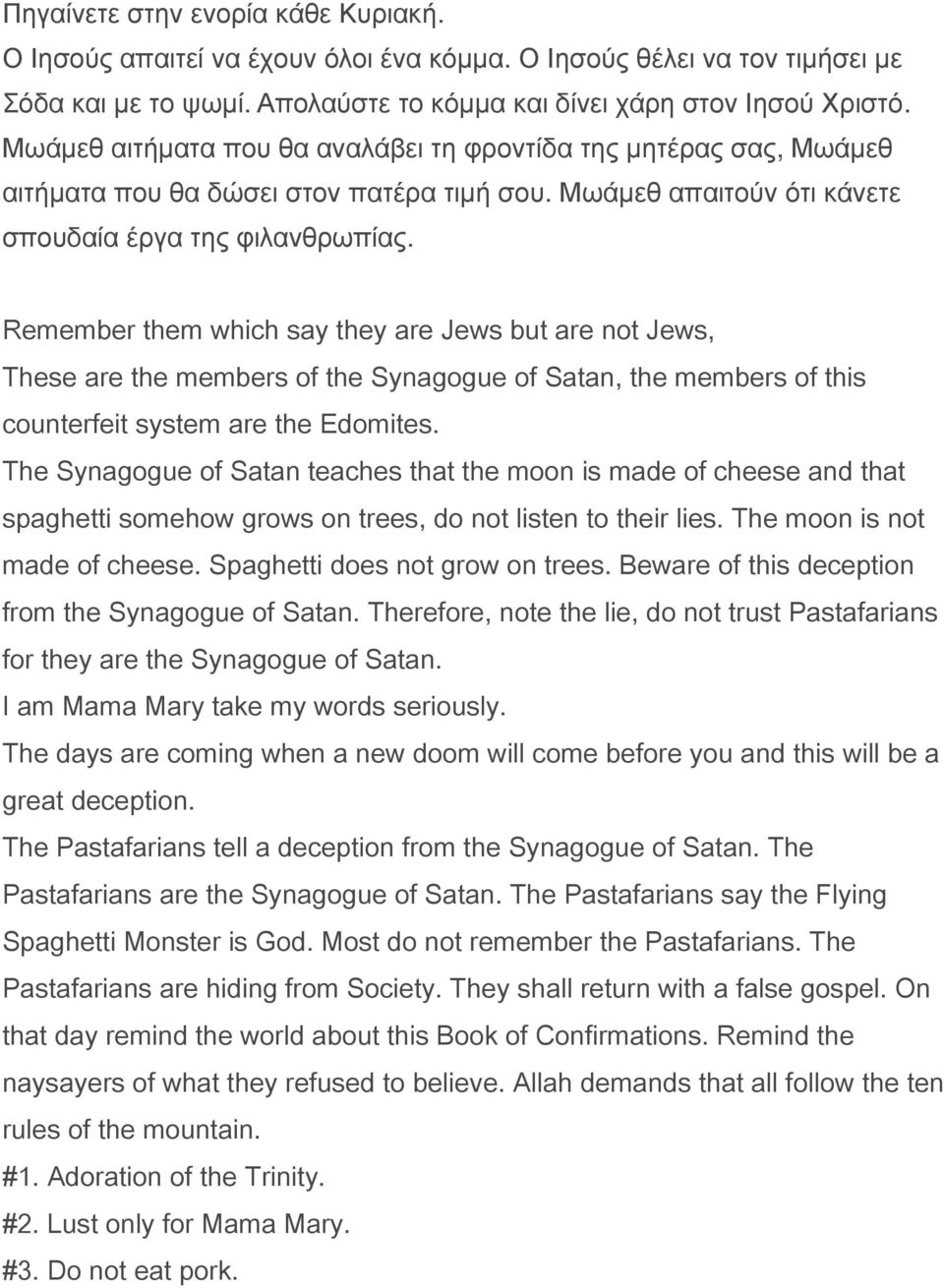 Remember them which say they are Jews but are not Jews, These are the members of the Synagogue of Satan, the members of this counterfeit system are the Edomites.