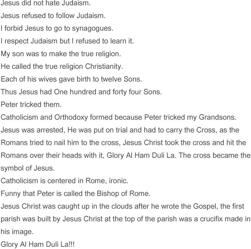 Catholicism and Orthodoxy formed because Peter tricked my Grandsons.