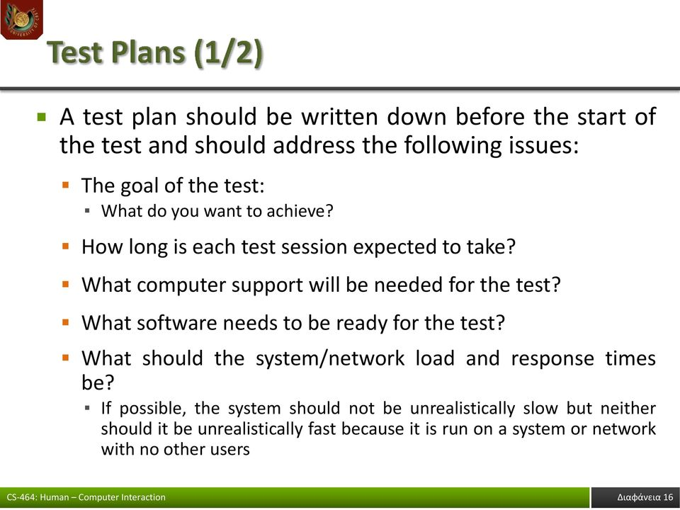 What software needs to be ready for the test? What should the system/network load and response times be?
