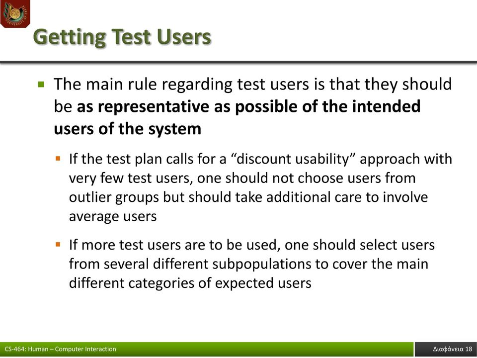 from outlier groups but should take additional care to involve average users If more test users are to be used, one