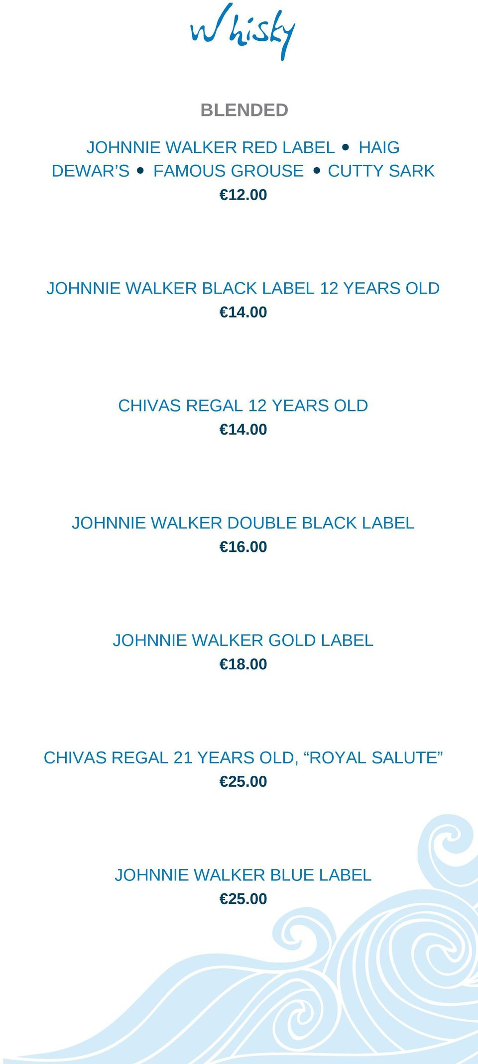 00 CHIVAS REGAL 12 YEARS OLD 14.00 JOHNNIE WALKER DOUBLE BLACK LABEL 16.