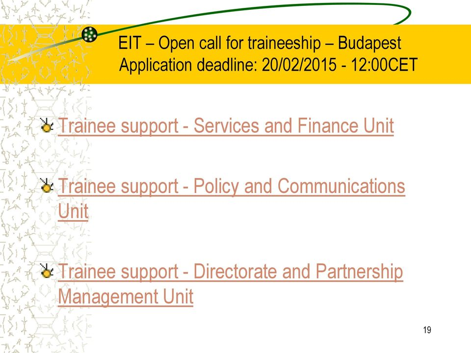 and Finance Unit Trainee support - Policy and