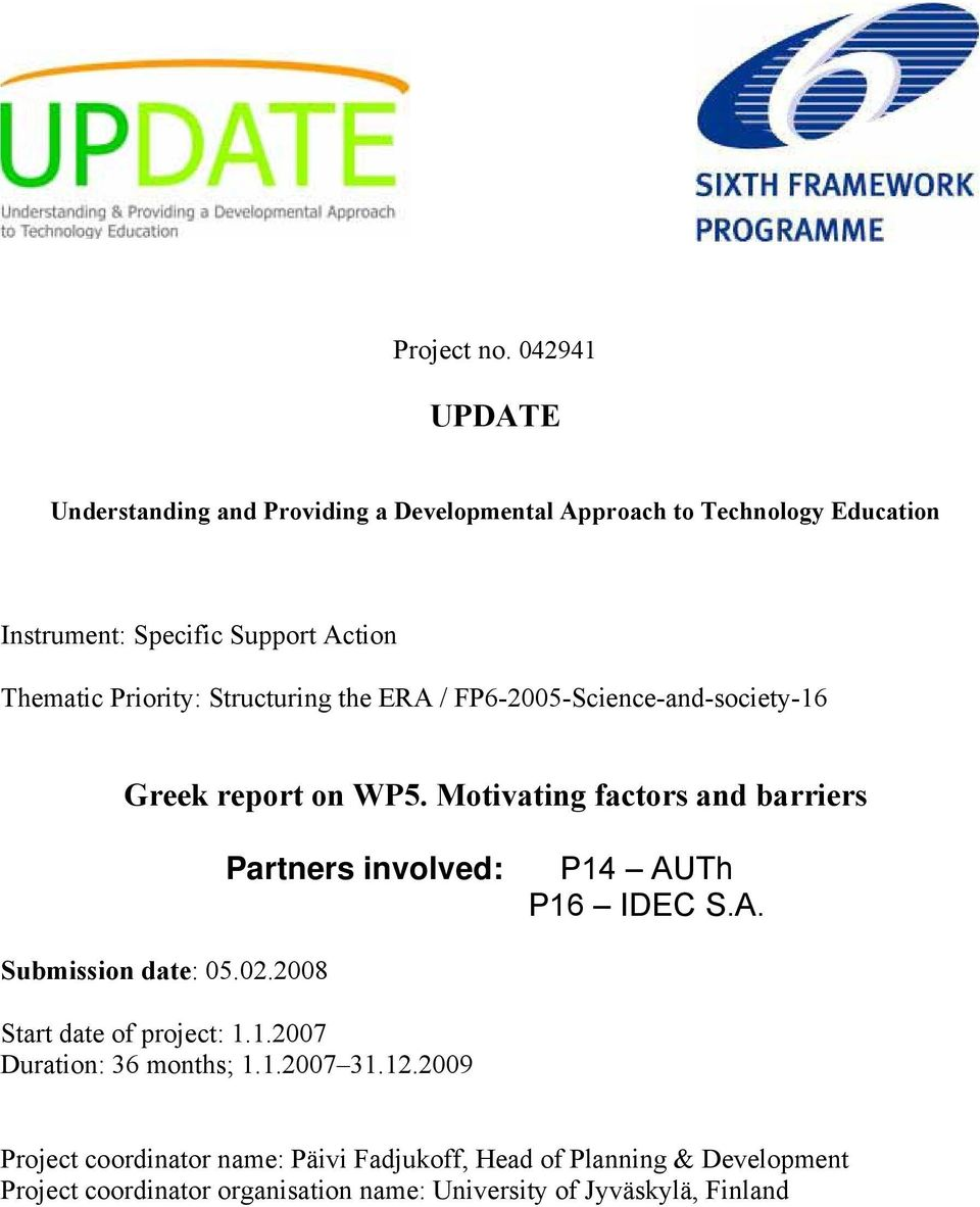 Priority: Structuring the ERA / FP6-2005-Science-and-society-16 Greek report on WP5.
