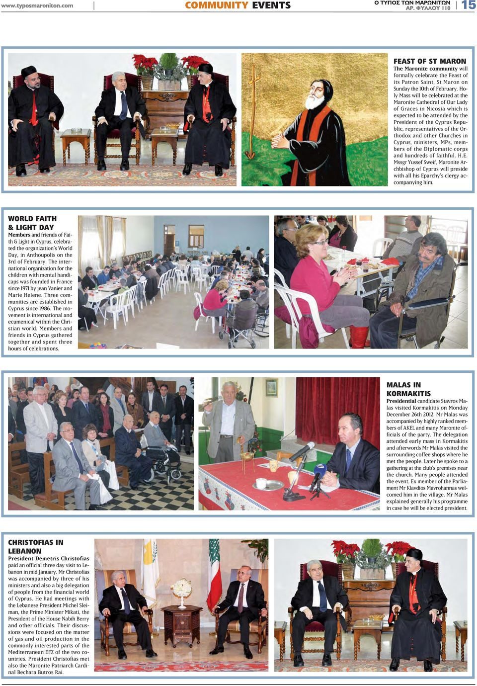 other Churches in Cyprus, ministers, MPs, members of the Diplomatic corps and hundreds of faithful. H.E.