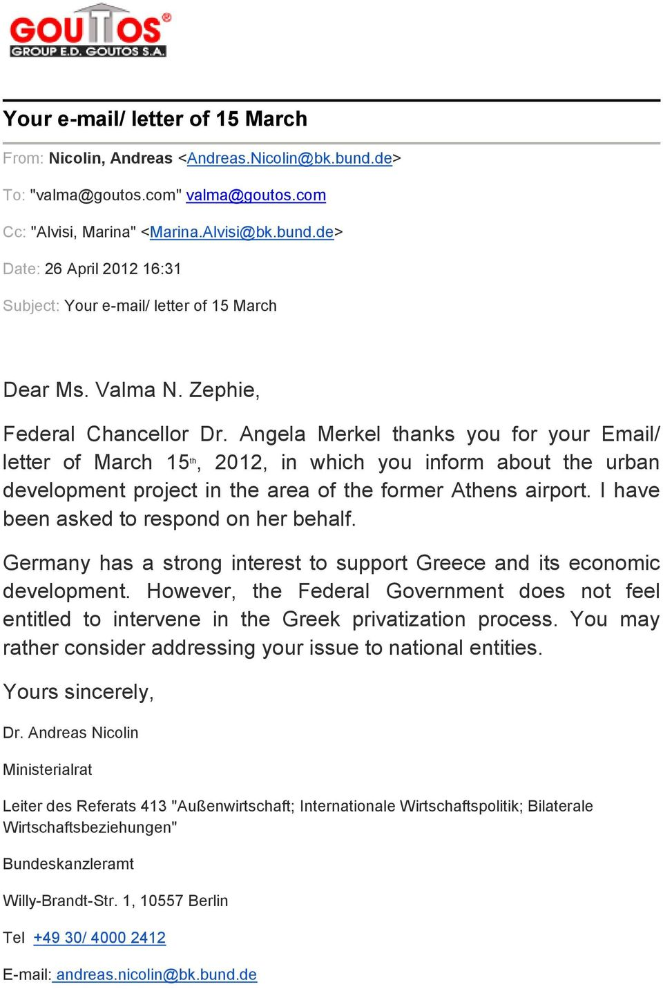 Angela Merkel thanks you for your Email/ letter of March 15 th, 2012, in which you inform about the urban development project in the area of the former Athens airport.