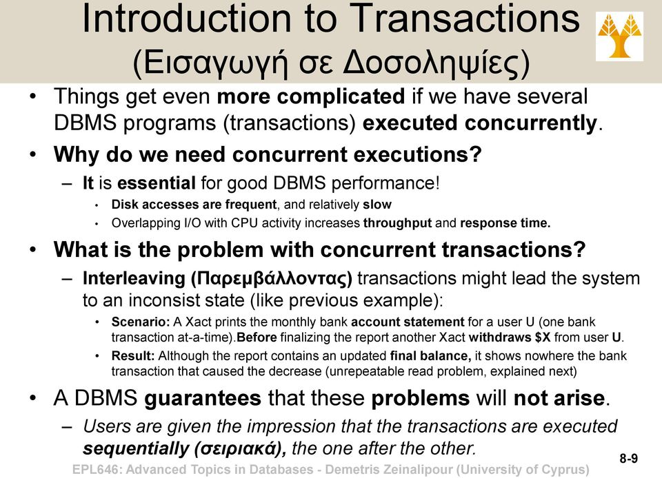 What is the problem with concurrent transactions?