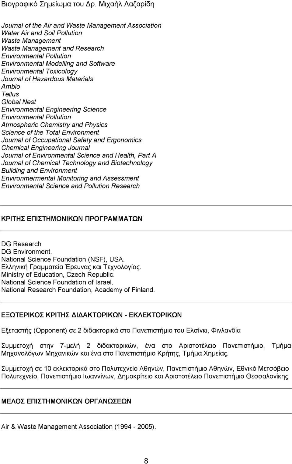 Environment Journal of Occupational Safety and Ergonomics Chemical Engineering Journal Journal of Environmental Science and Health, Part A Journal of Chemical Technology and Biotechnology Building