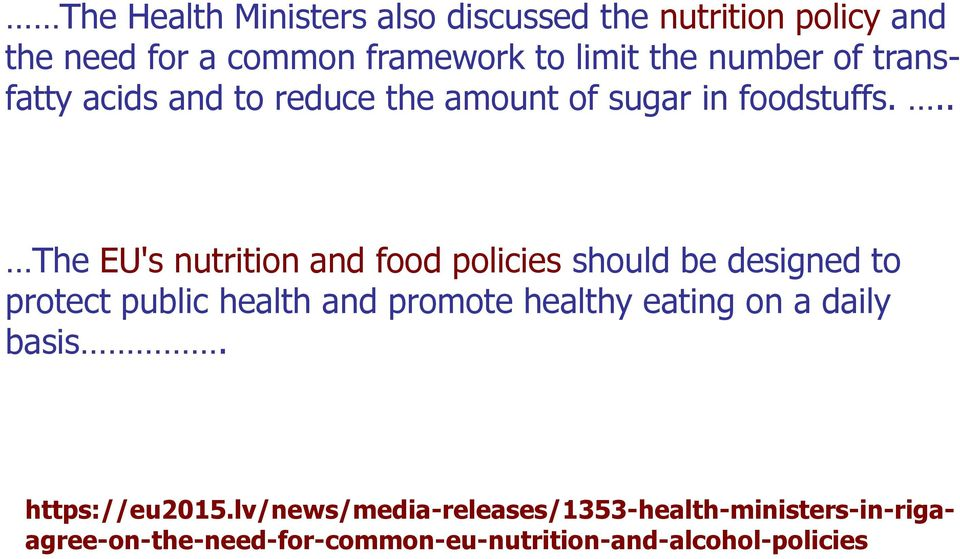 .. The EU's nutrition and food policies should be designed to protect public health and promote healthy
