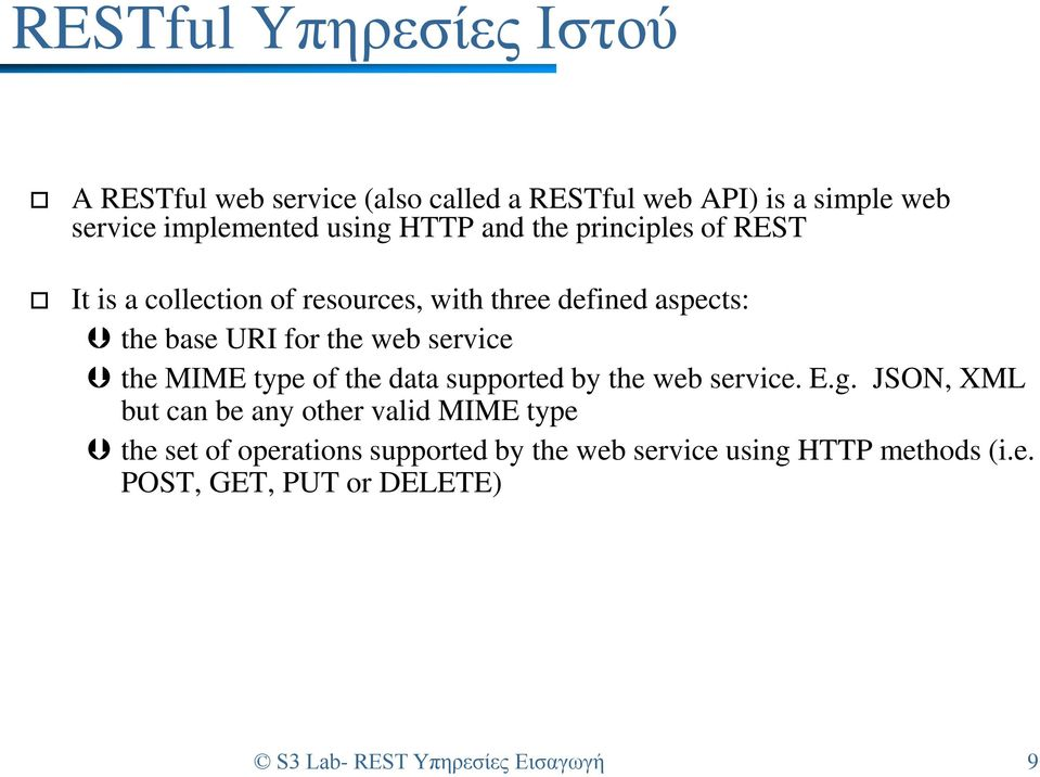 service the MIME type of the data supported by the web service. E.g.