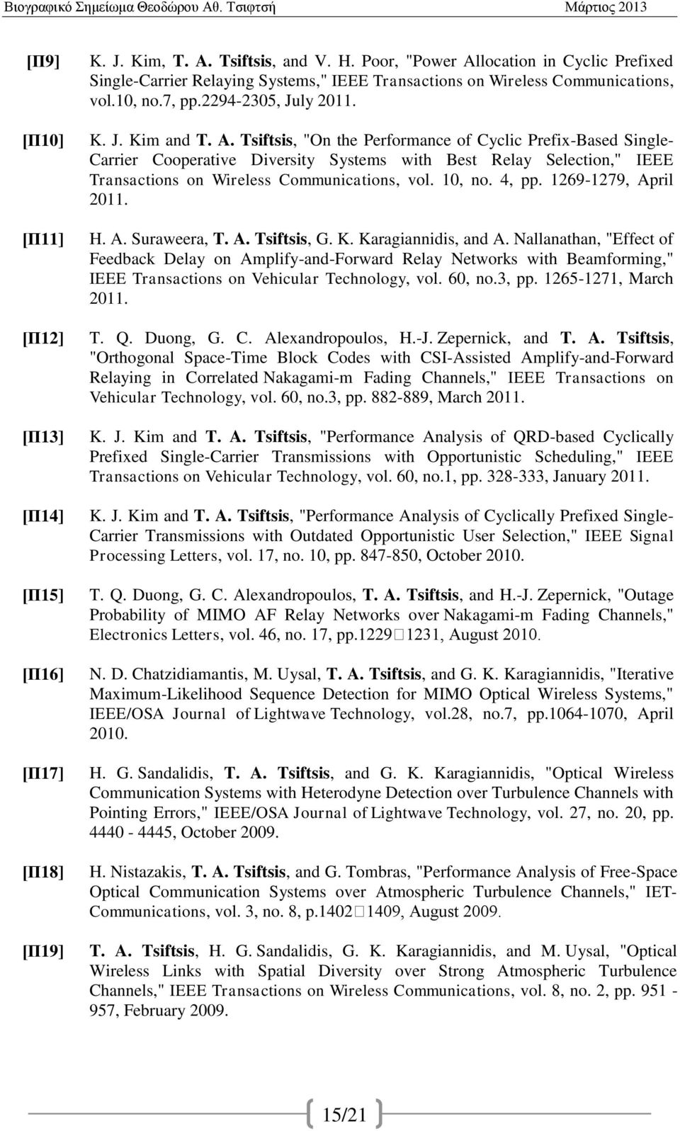 10, no. 4, pp. 1269-1279, April 2011. H. A. Suraweera, T. A. Tsiftsis, G. K. Karagiannidis, and A.