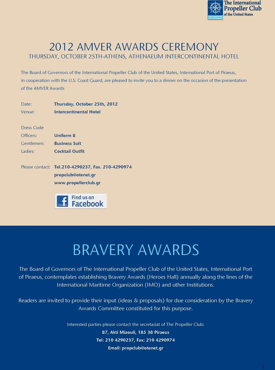 Coast Guard, are pleased to invite you to a dinner on the occasion of the presentation of the AMVER Awards Date: Thursday, October 25th, 2012 Venue: Intercontinental Hotel Dress Code Officers: