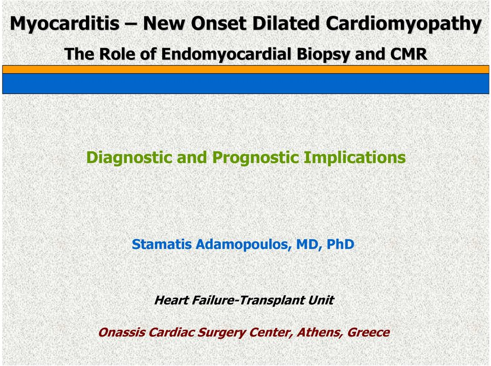 Implications Stamatis Adamopoulos, MD, PhD Heart