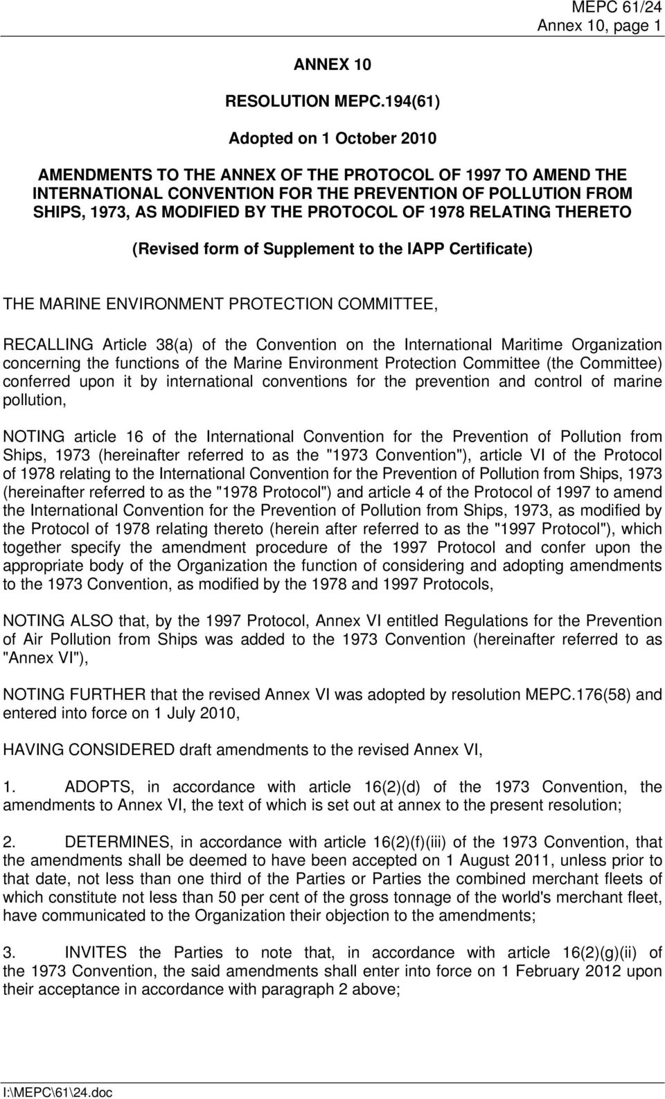 OF 1978 RELATING THERETO (Revised form of Supplement to the IAPP Certificate) THE MARINE ENVIRONMENT PROTECTION COMMITTEE, RECALLING Article 38(a) of the Convention on the International Maritime