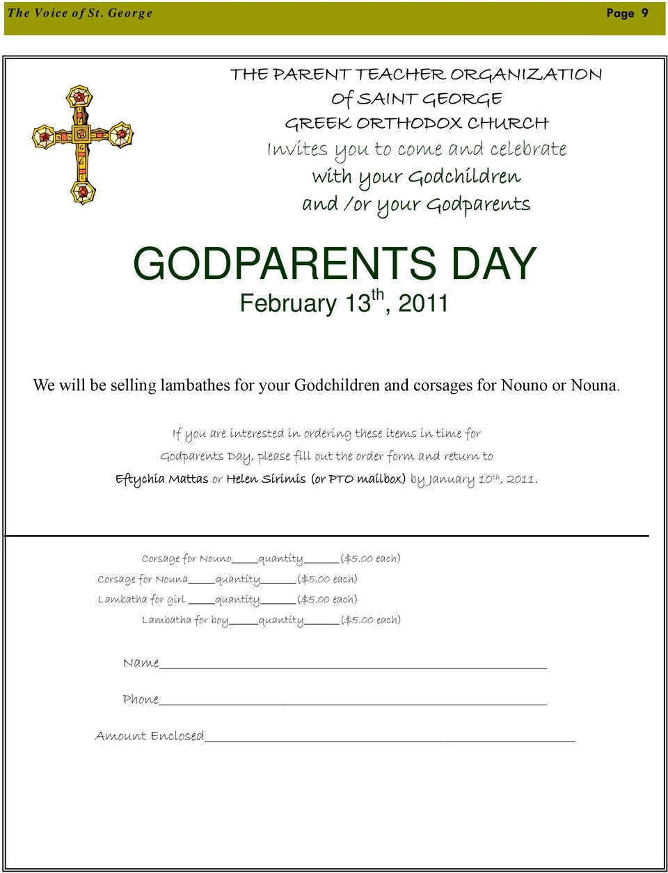 GODPARENTS DAY February 13 th, 2011 We will be selling lambathes for your Godchildren and corsages for Nouno or Nouna.