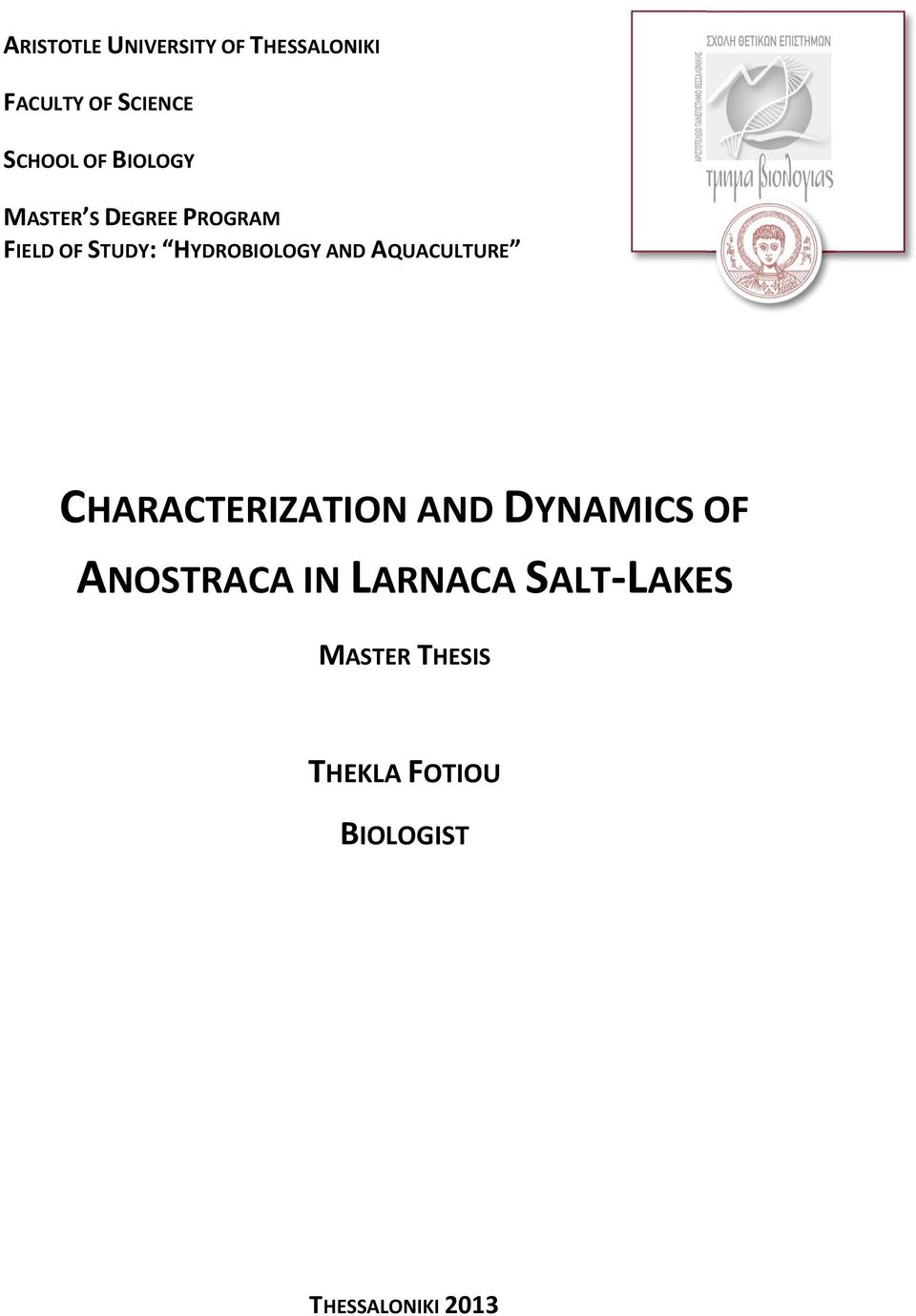 AQUACULTURE CHARACTERIZATION AND DYNAMICS OF ANOSTRACA IN LARNACA