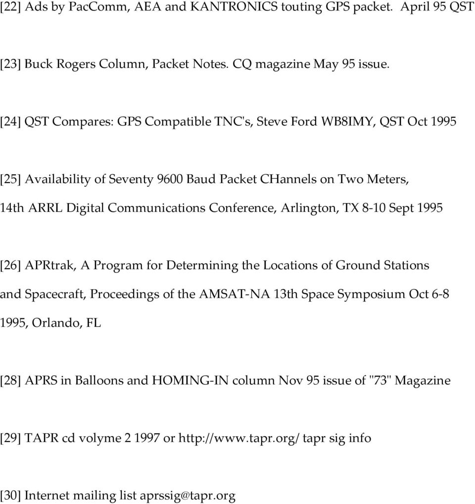 Communications Conference, Arlington, TX 8-10 Sept 1995 [26] APRtrak, A Program for Determining the Locations of Ground Stations and Spacecraft, Proceedings of the AMSAT-NA