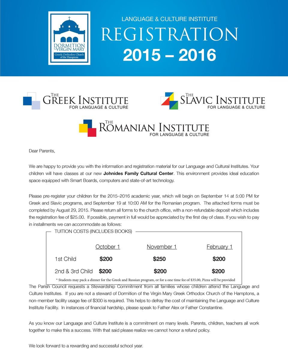 Please pre-register your children for the 2015 2016 academic year, which will begin on September 14 at 5:00 PM for Greek and Slavic programs, and September 19 at 10:00 AM for the Romanian program.