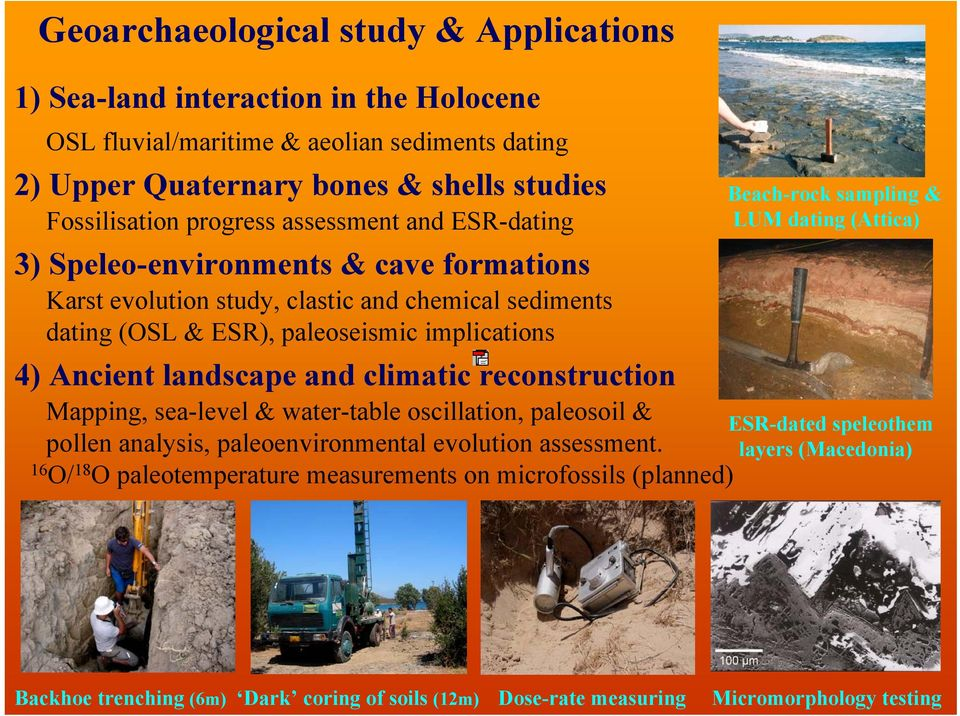 landscape and climatic reconstruction Mapping, sea-level & water-table oscillation, paleosoil & pollen analysis, paleoenvironmental evolution assessment.