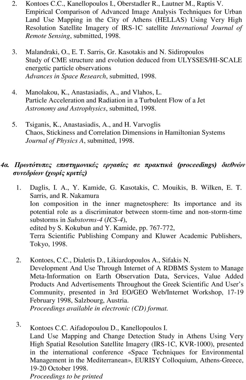 Journal of Remote Sensing, submitted, 1998. 3. Malandraki, O., E. T. Sarris, Gr. Kasotakis and N.
