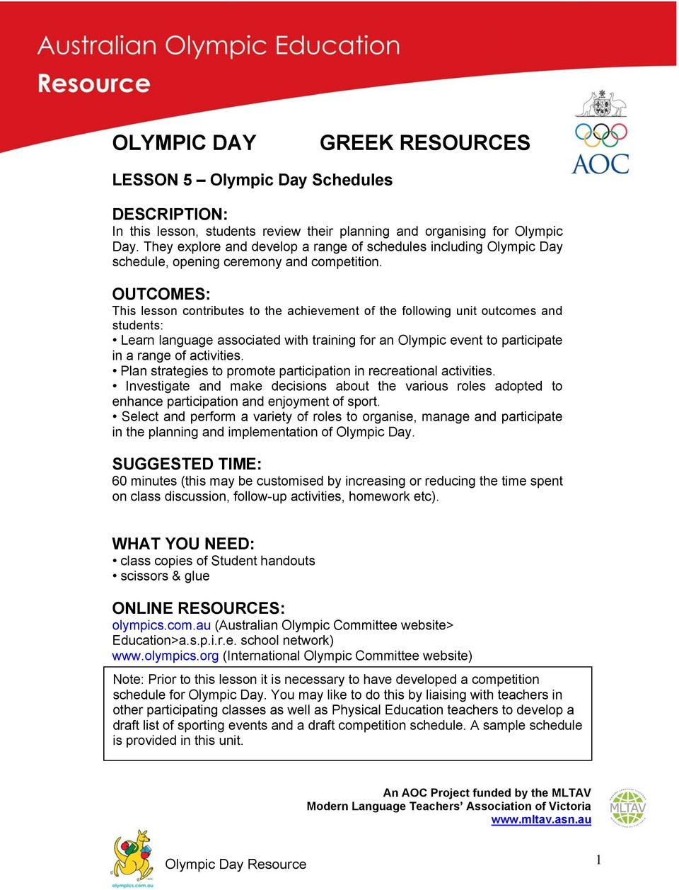 OUTCOMES: This lesson contributes to the achievement of the following unit outcomes and students: Learn language associated with training for an Olympic event to participate in a range of activities.