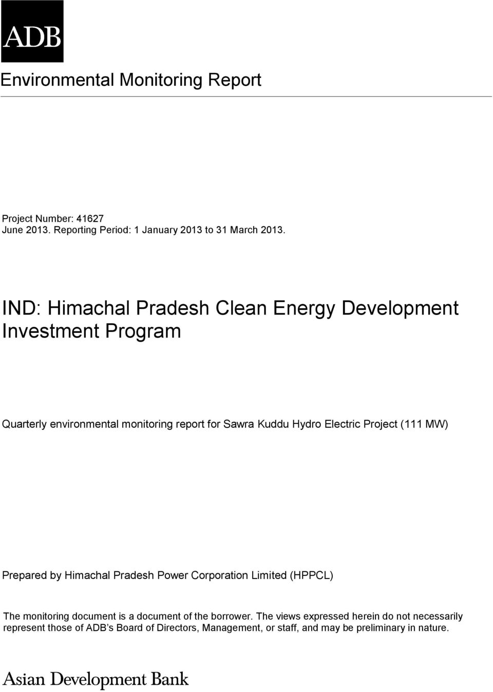 Electric Project (111 MW) Prepared by Himachal Pradesh Power Corporation Limited (HPPCL) The monitoring document is a document of the