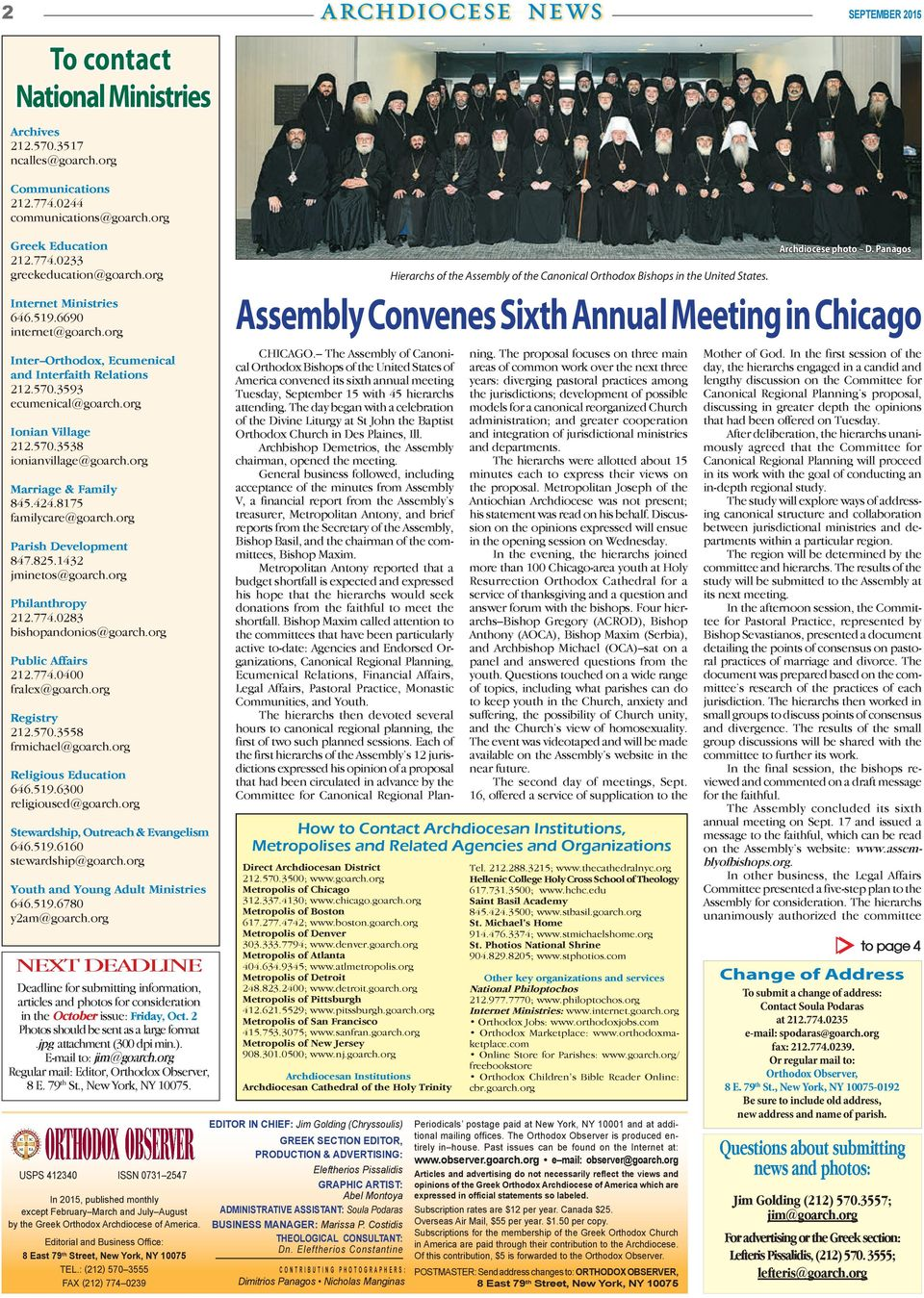 Assembly Convenes Sixth Annual Meeting in Chicago Inter Orthodox, Ecumenical and Interfaith Relations 212.570.3593 ecumenical@goarch.org Ionian Village 212.570.3538 ionianvillage@goarch.