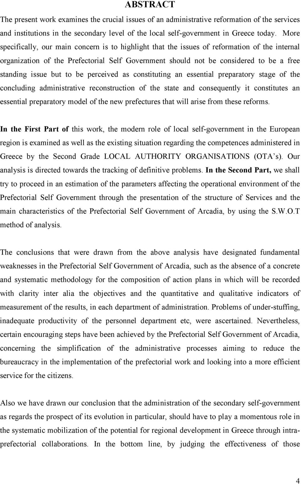 issue but to be perceived as constituting an essential preparatory stage of the concluding administrative reconstruction of the state and consequently it constitutes an essential preparatory model of