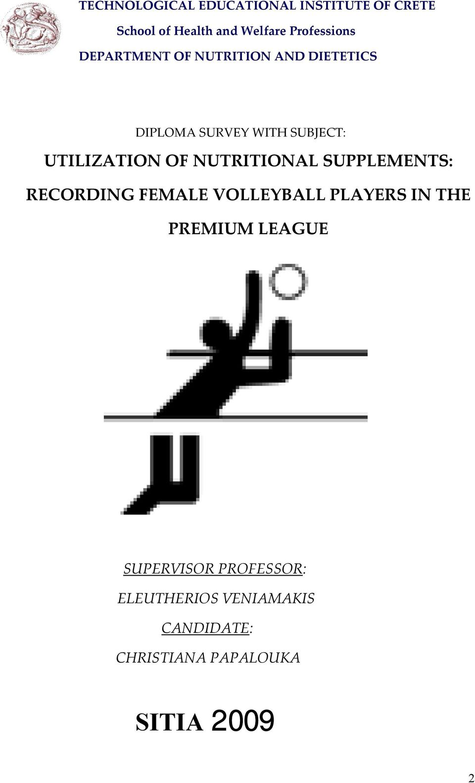 UTILIZATION OF NUTRITIONAL SUPPLEMENTS: RECORDING FEMALE VOLLEYBALL PLAYERS IN THE