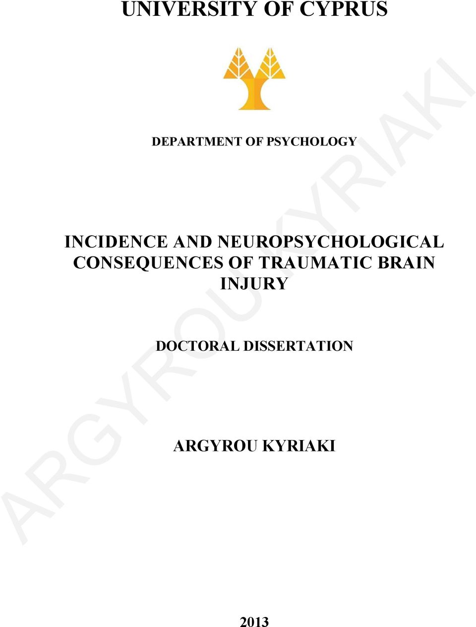 NEUROPSYCHOLOGICAL CONSEQUENCES OF