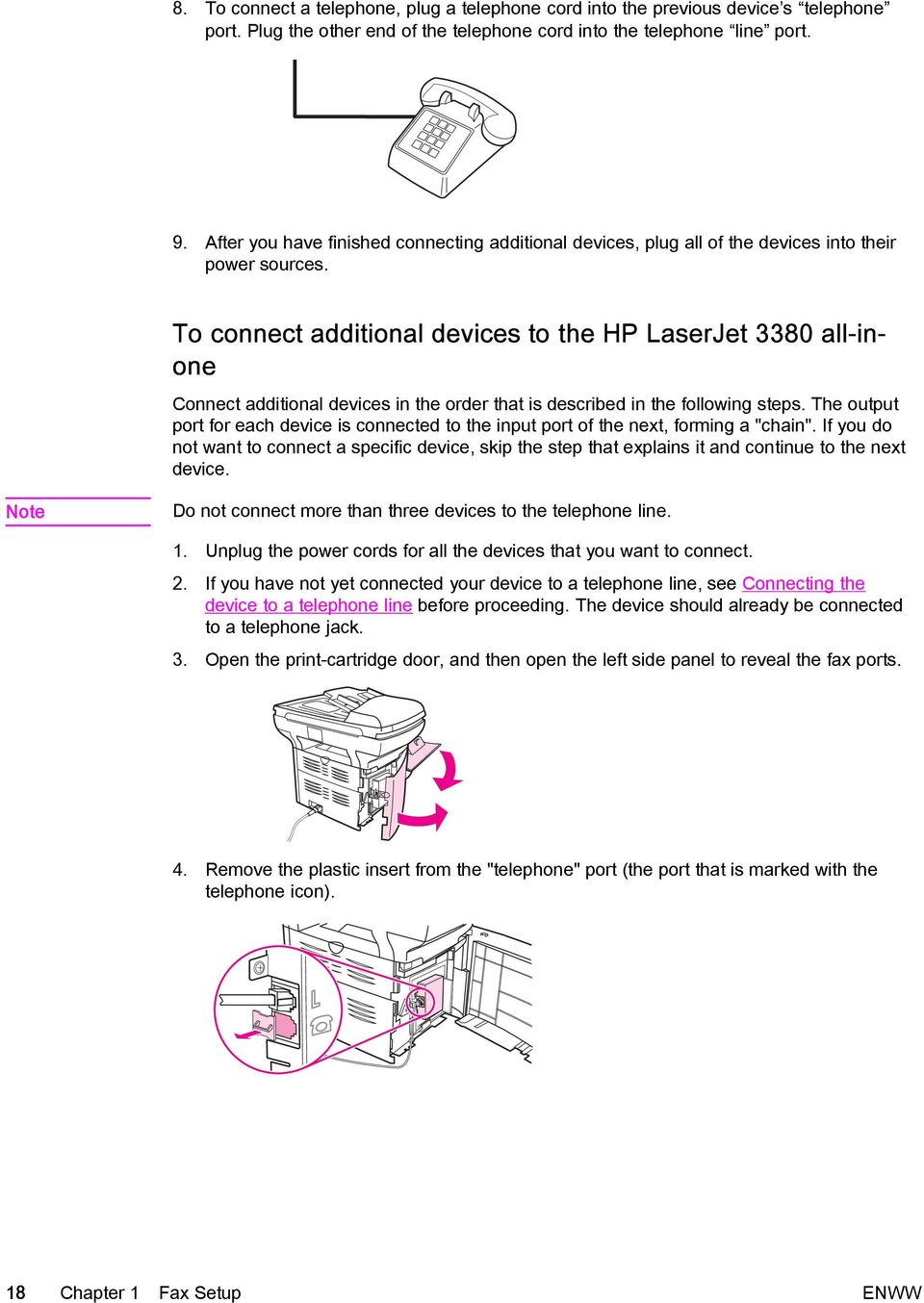 To connect additional devices to the HP LaserJet 3380 all-inone Connect additional devices in the order that is described in the following steps.