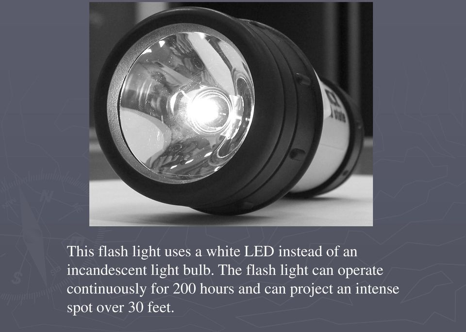 The flash light can operate continuously