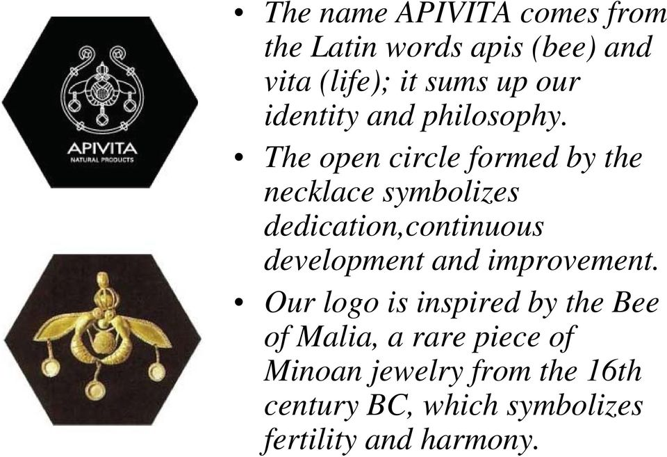 The open circle formed by the necklace symbolizes dedication,continuous development and