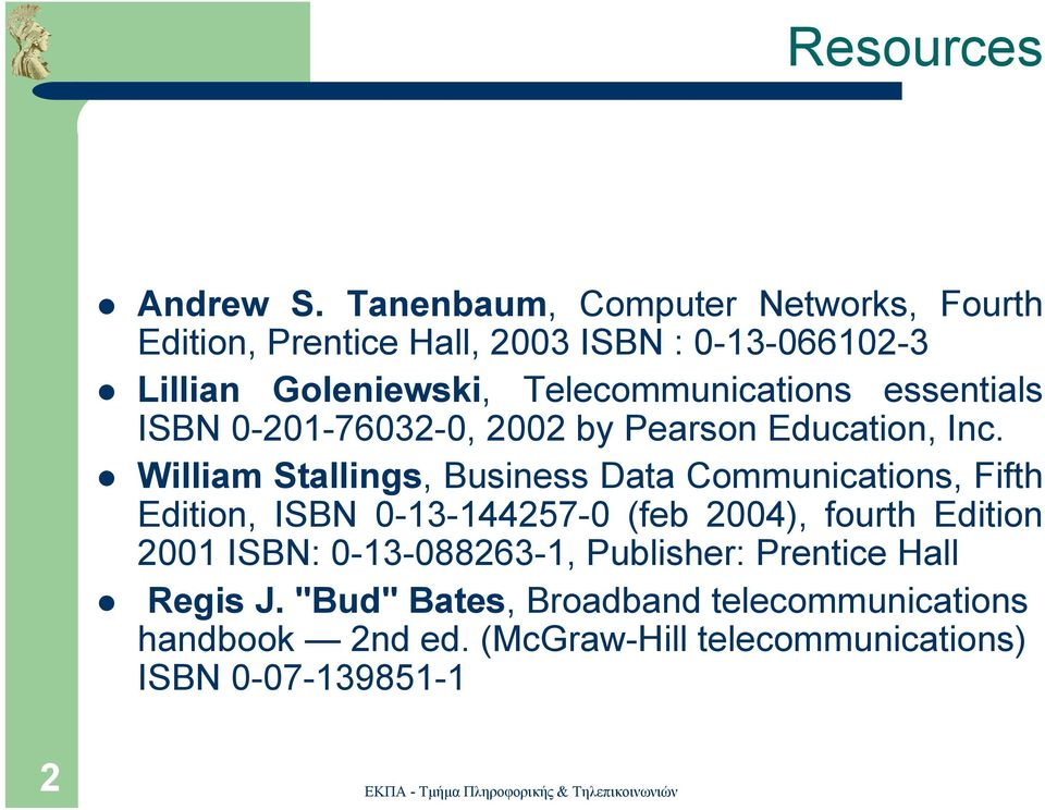 Telecommunications essentials ISBN 0-201-76032-0, 2002 by Pearson Education, Inc.