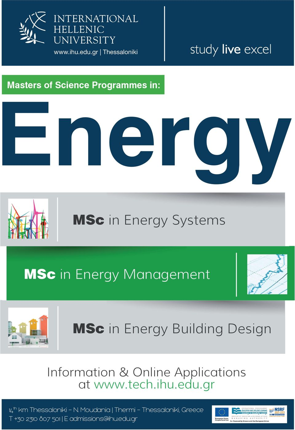 Energy Systems MSc in Energy Management MSc in Energy Building Design Information