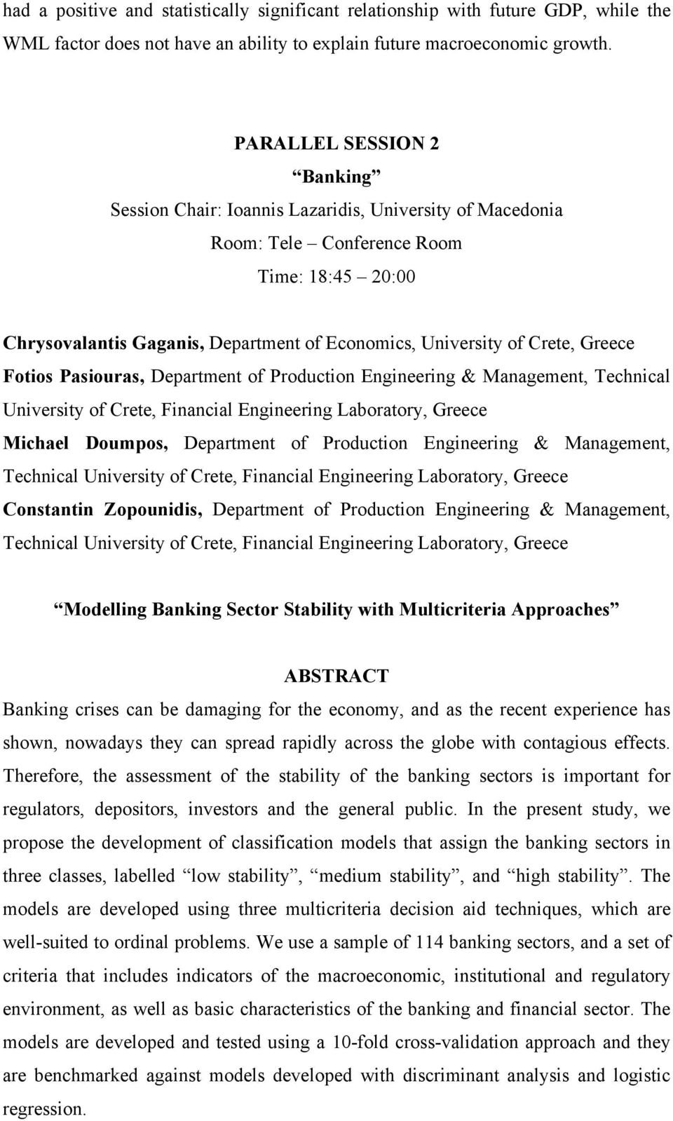 Greece Fotios Pasiouras, Department of Production Engineering & Management, Technical University of Crete, Financial Engineering Laboratory, Greece Michael Doumpos, Department of Production